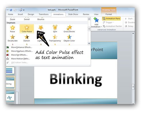 ... PowerPoint or add a blinking effect to any textbox in PowerPoint then